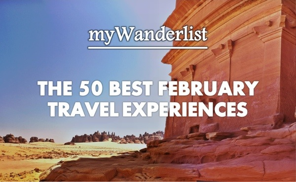 The Best Travel Destinations and Experiences for February