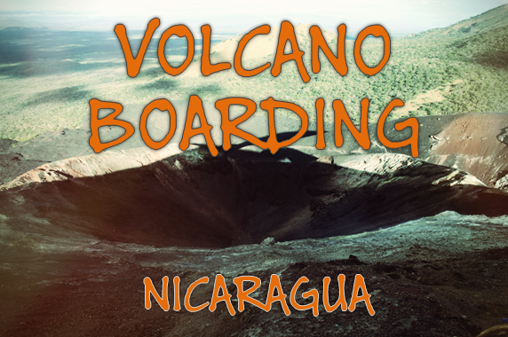 Volcano Boarding Nicaragua: The Extreme Sport for the Slightly Insane
